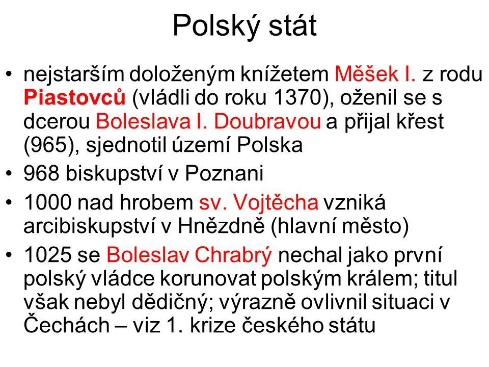 Polský stát nejstarším doloženým knížetem Měšek I. z rodu Piastovců (vládli do roku 1370), oženil se s dcerou Boleslava I. Doubravou a přijal křest (9