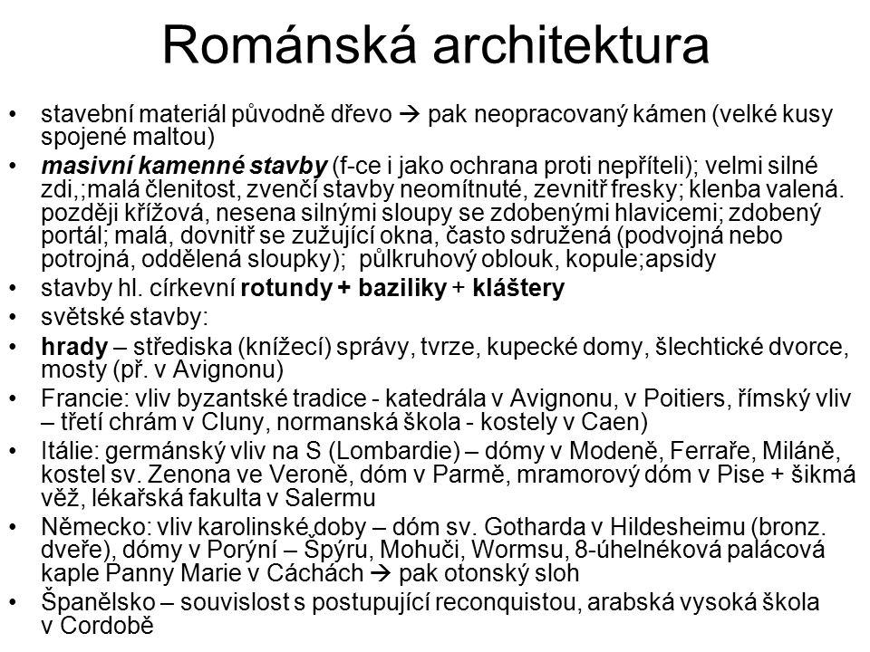 Románská architektura stavební materiál původně dřevo  pak neopracovaný kámen (velké kusy spojené maltou) masivní kamenné stavby (f-ce i jako ochrana