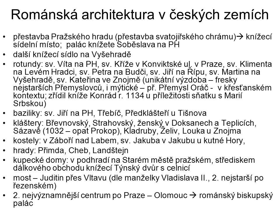 Románská architektura v českých zemích přestavba Pražského hradu (přestavba svatojiřského chrámu)  knížecí sídelní místo; palác knížete Soběslava na
