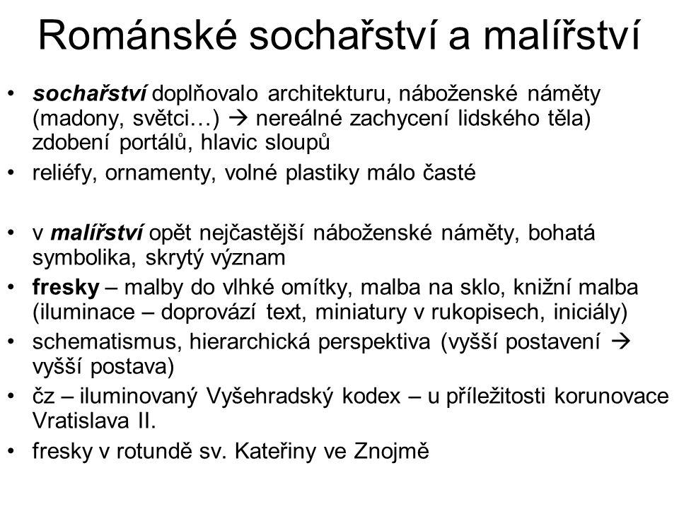 Románské sochařství a malířství sochařství doplňovalo architekturu, náboženské náměty (madony, světci…)  nereálné zachycení lidského těla) zdobení po