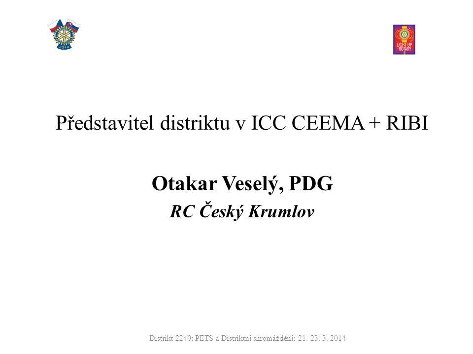 Distrikt 2240: PETS a Distriktní shromáždění: 21.-23.3.2014 Všechny výbory distriktu společně 1.