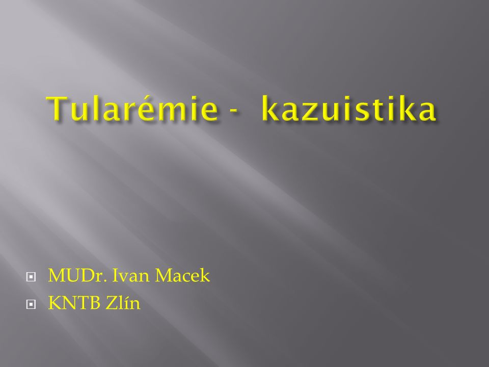 MUDr. Ivan Macek  KNTB Zlín
