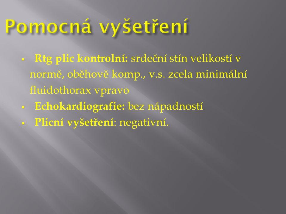  Rtg plic kontrolní: srdeční stín velikostí v normě, oběhově komp., v.s.