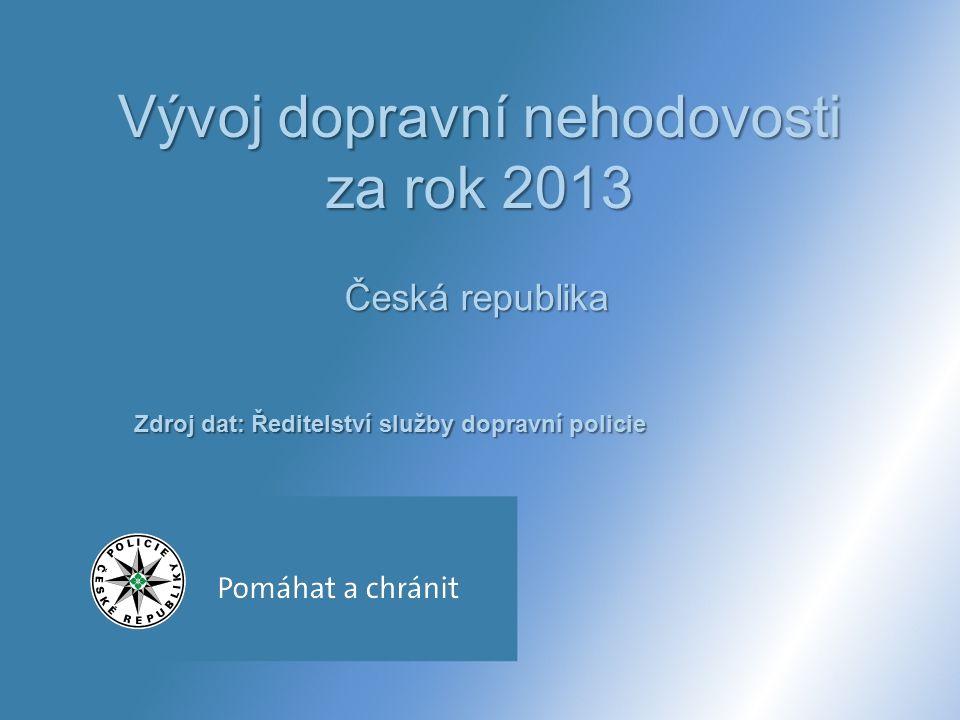 Vývoj dopravní nehodovosti za rok 2013 Česká republika Zdroj dat: Ředitelství služby dopravní policie