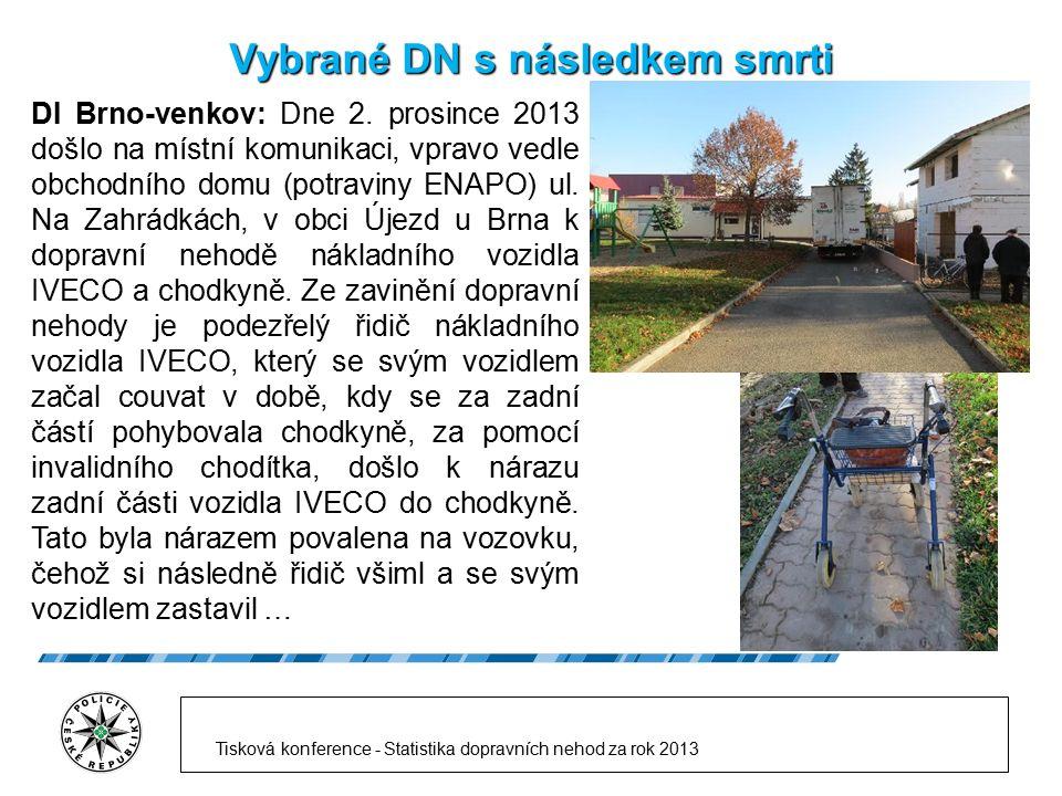 Vybrané DN s následkem smrti DI Brno-venkov: Dne 2. prosince 2013 došlo na místní komunikaci, vpravo vedle obchodního domu (potraviny ENAPO) ul. Na Za