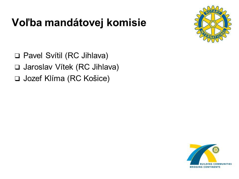 Voľba mandátovej komisie  Pavel Svítil (RC Jihlava)  Jaroslav Vítek (RC Jihlava)  Jozef Klíma (RC Košice)