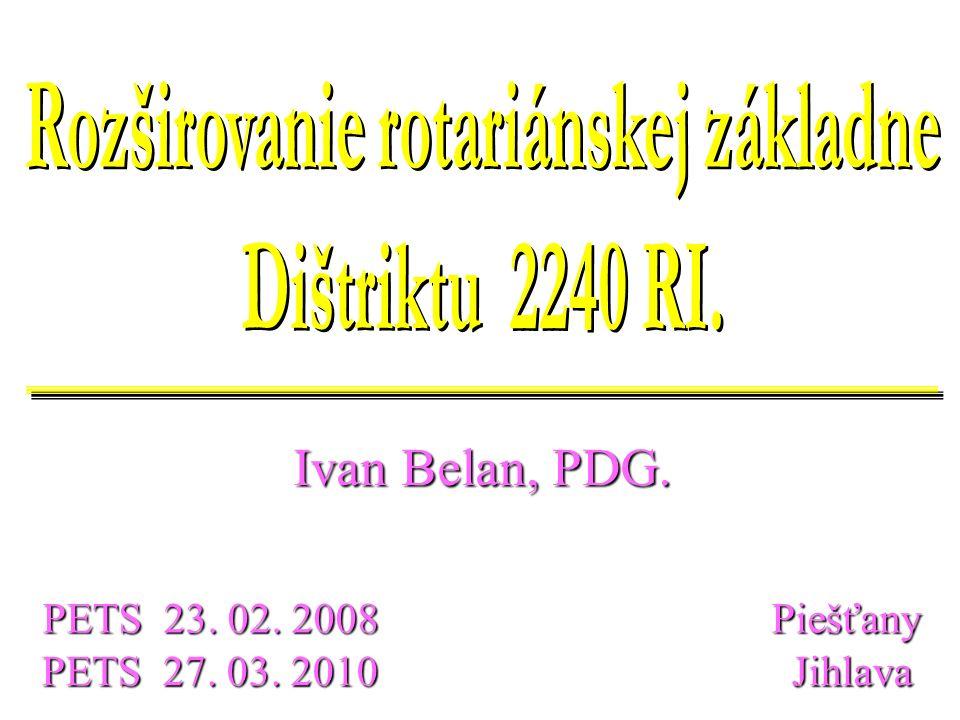 Ivan Belan, PDG. PETS 27. 03. 2010 Jihlava PETS 23. 02. 2008 Piešťany