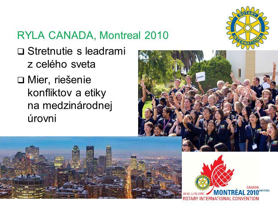 RYLA CANADA, Montreal 2010  Stretnutie s leadrami z celého sveta  Mier, riešenie konfliktov a etiky na medzinárodnej úrovni