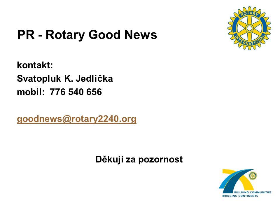PR - Rotary Good News kontakt: Svatopluk K.