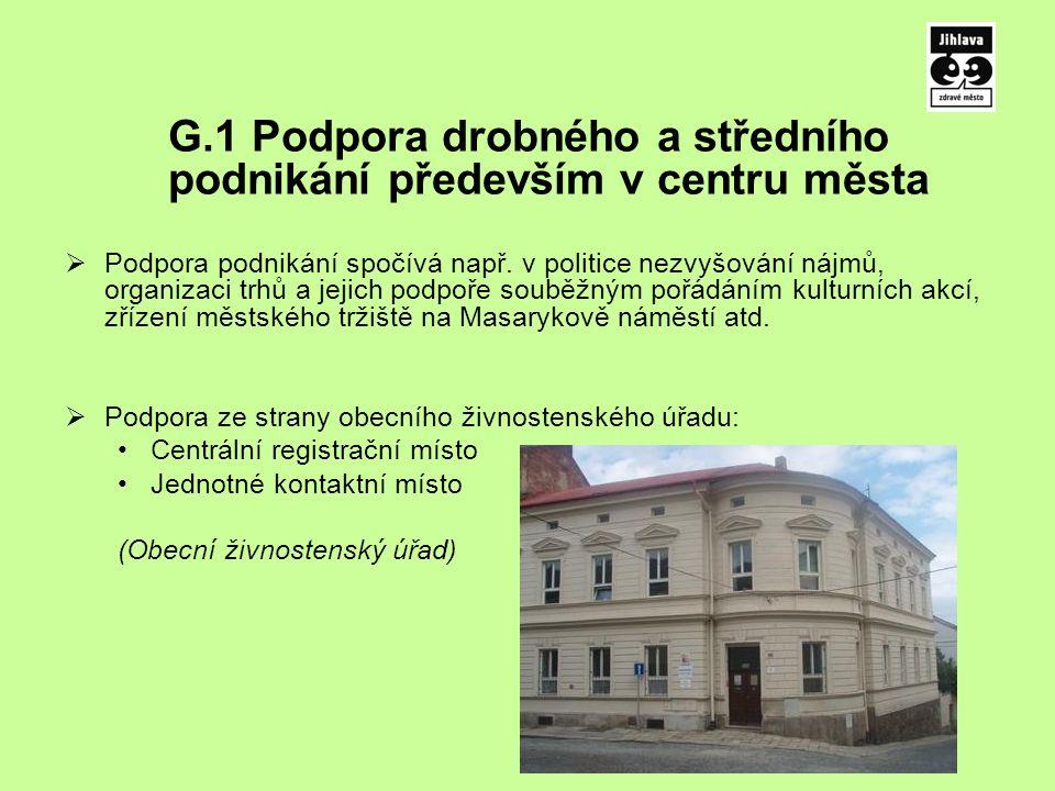 G.1 Podpora drobného a středního podnikání především v centru města  Podpora podnikání spočívá např.