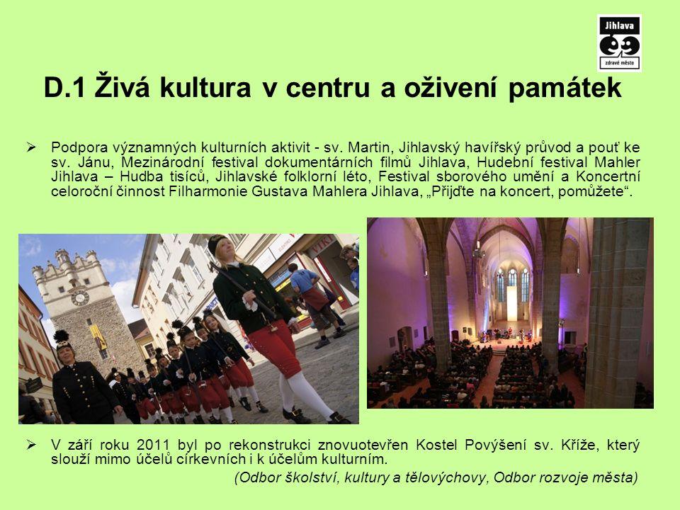 D.1 Živá kultura v centru a oživení památek  Podpora významných kulturních aktivit - sv.