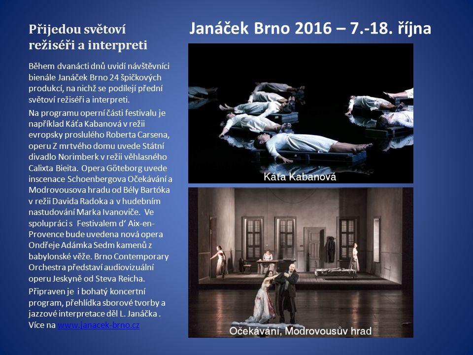 Přijedou světoví režiséři a interpreti Janáček Brno 2016 – 7.-18.