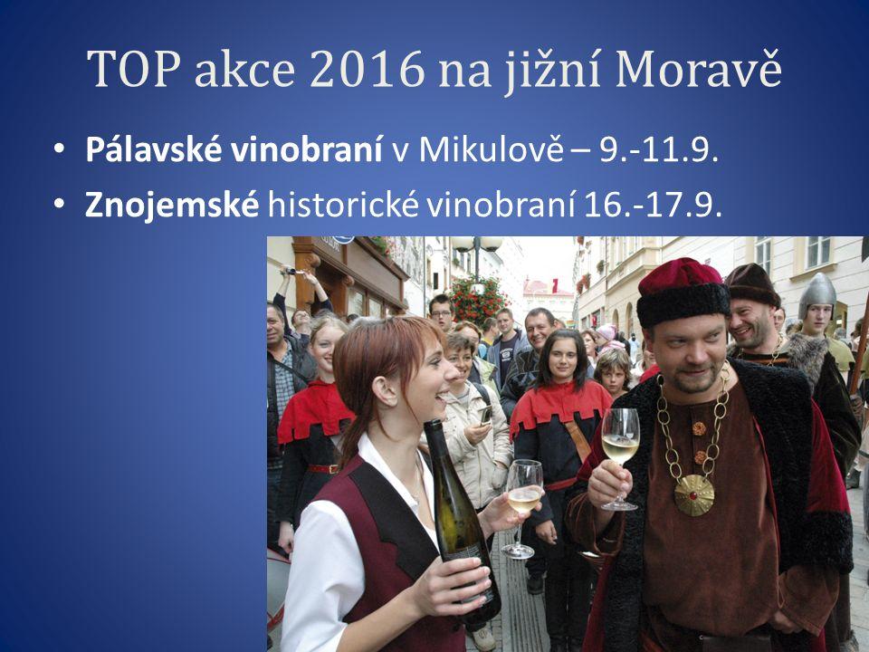 TOP akce 2016 na jižní Moravě Pálavské vinobraní v Mikulově – 9.-11.9.