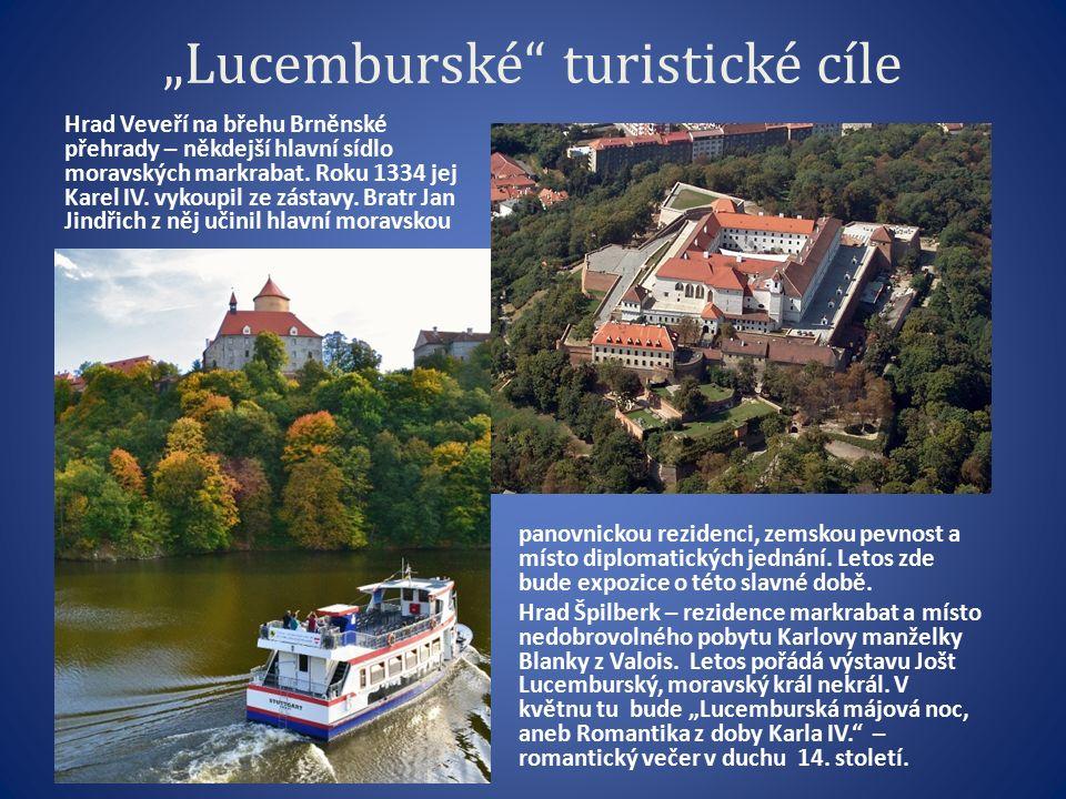Lucemburské turistické cíle - Znojmo Znojmo – místo smrti Zikmunda, posledního Lucemburka na českém trůně.