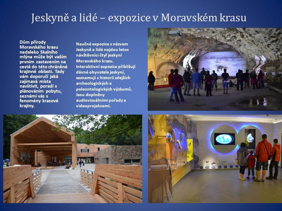 Jeskyně a lidé – expozice v Moravském krasu Dům přírody Moravského krasu nedaleko Skalního mlýna může být vaším prvním zastavením na cestě do této chráněné krajinné oblasti.