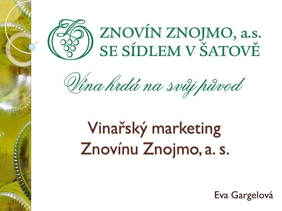 Vinařský marketing Znovínu Znojmo, a. s. Eva Gargelová