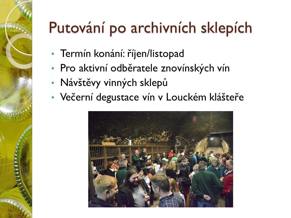 Putování po archivních sklepích Termín konání: říjen/listopad Pro aktivní odběratele znovínských vín Návštěvy vinných sklepů Večerní degustace vín v Louckém klášteře