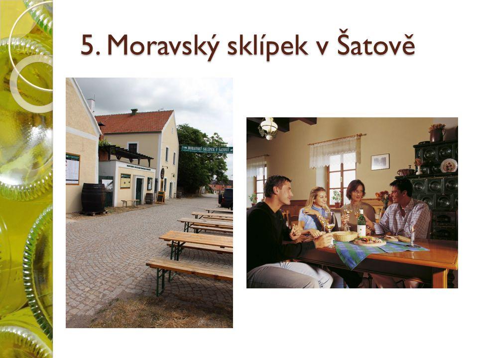 5. Moravský sklípek v Šatově