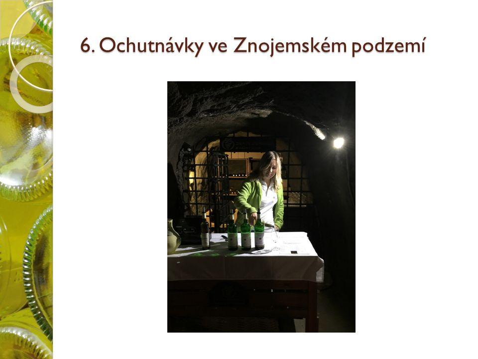 6. Ochutnávky ve Znojemském podzemí