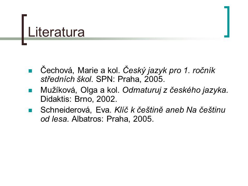 Literatura Čechová, Marie a kol. Český jazyk pro 1.