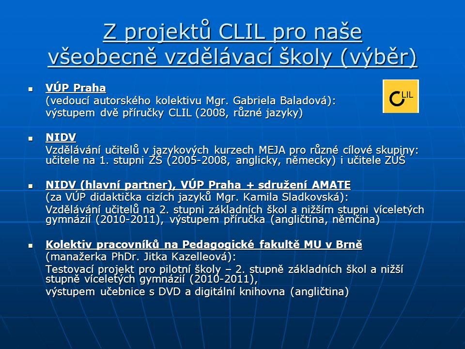 Z projektů CLIL pro naše všeobecně vzdělávací školy (výběr) VÚP Praha VÚP Praha (vedoucí autorského kolektivu Mgr.