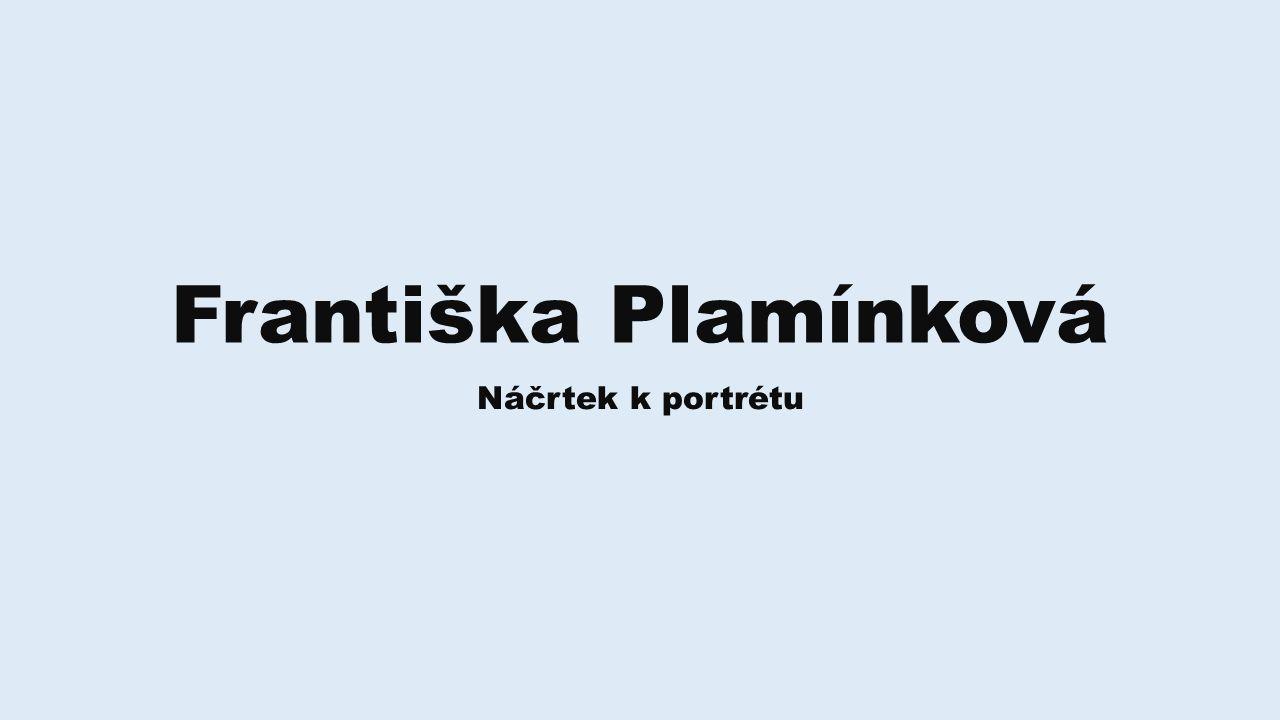 Františka Plamínková Náčrtek k portrétu
