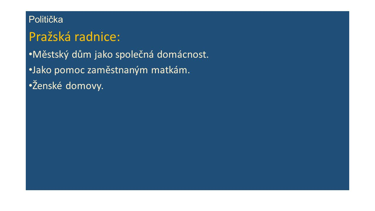 Politička Pražská radnice: Městský dům jako společná domácnost.