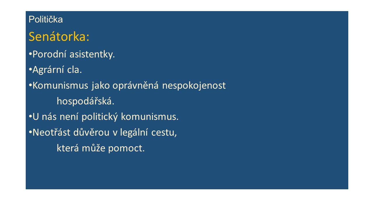 Politička Senátorka: Porodní asistentky. Agrární cla.