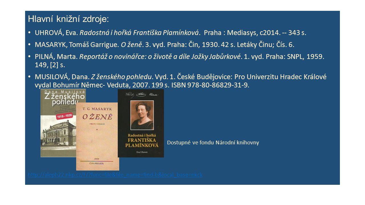 Hlavní knižní zdroje: UHROVÁ, Eva. Radostná i hořká Františka Plamínková.
