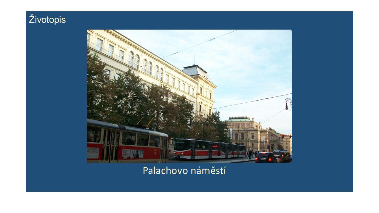 Životopis Palachovo náměstí