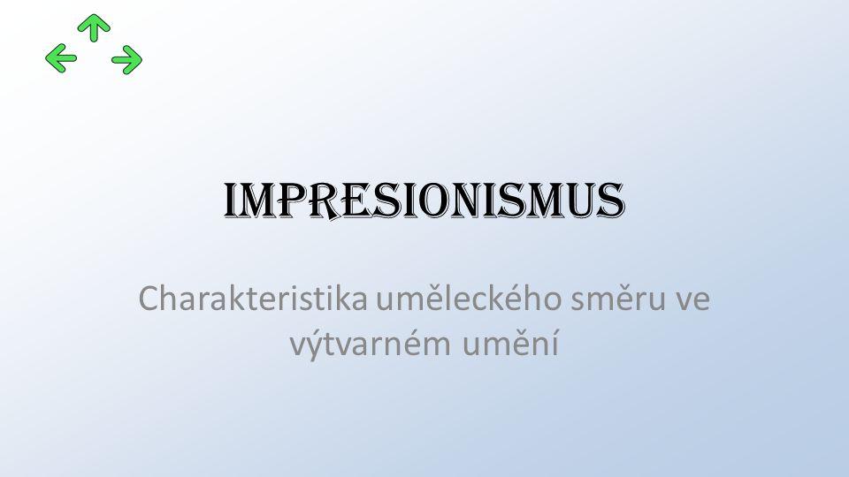 impresionismus Charakteristika uměleckého směru ve výtvarném umění