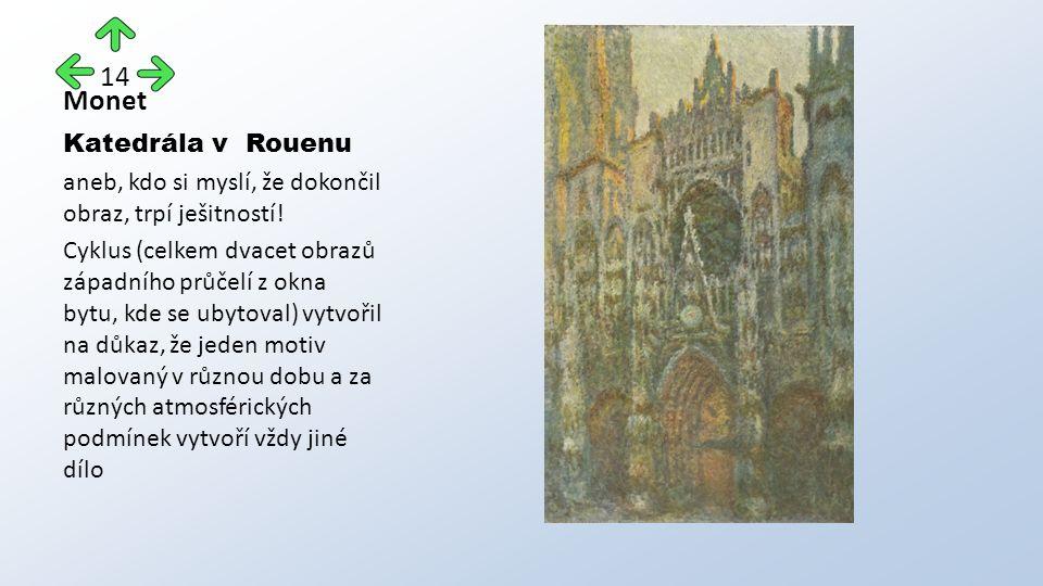 Monet Katedrála v Rouenu aneb, kdo si myslí, že dokončil obraz, trpí ješitností.