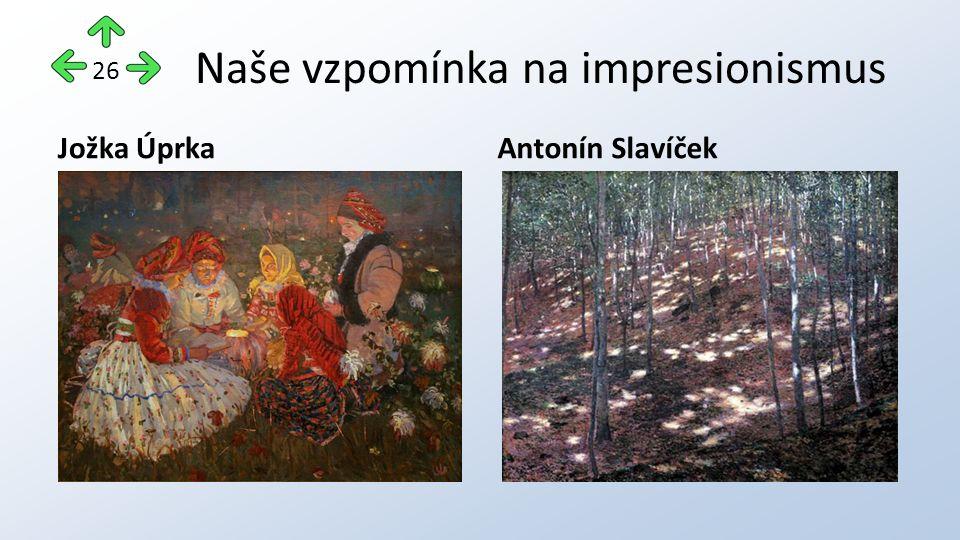 Naše vzpomínka na impresionismus Jožka ÚprkaAntonín Slavíček 26