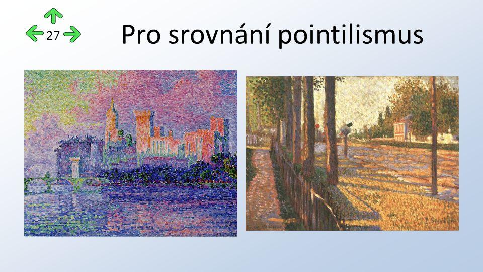 Pro srovnání pointilismus 27