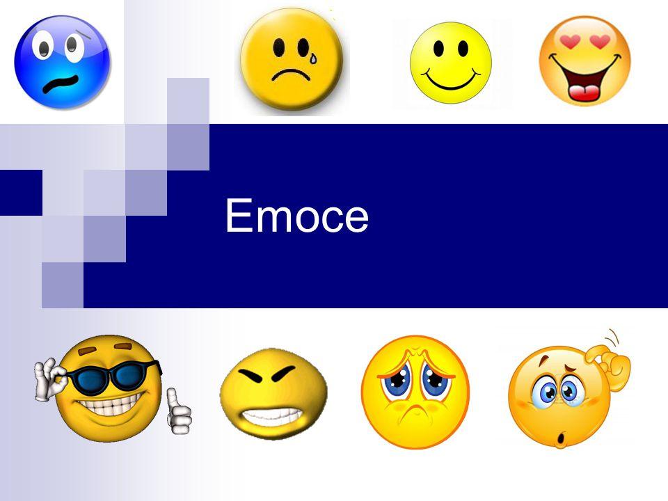 Emoce jsou psychické procesy, které hodnotí různé skutečnosti, situace, události, průběh a výsledky činnosti jedince.
