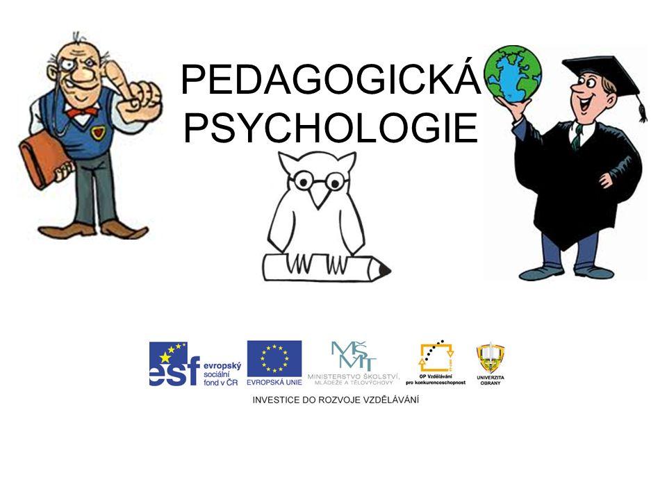 PEDAGOGICKÁ PSYCHOLOGIE Operační program Vzdělávání pro konkurenceschopnost Název projektu: Inovace magisterského studijního programu Fakulty ekonomik
