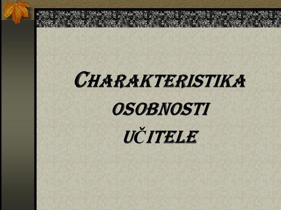 C HARAKTERISTIKA OSOBNOSTI U Č ITELE