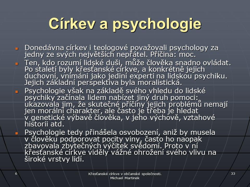 Církev a psychologie Donedávna církev i teologové považovali psychology za jedny ze svých největších nepřátel.