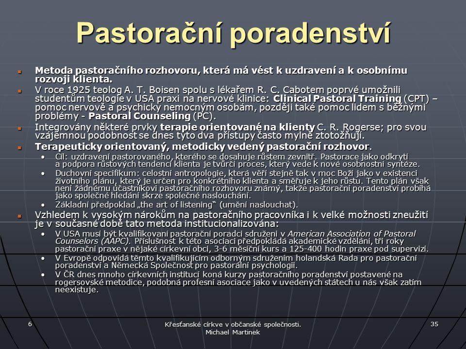 Pastorační poradenství Metoda pastoračního rozhovoru, která má vést k uzdravení a k osobnímu rozvoji klienta.