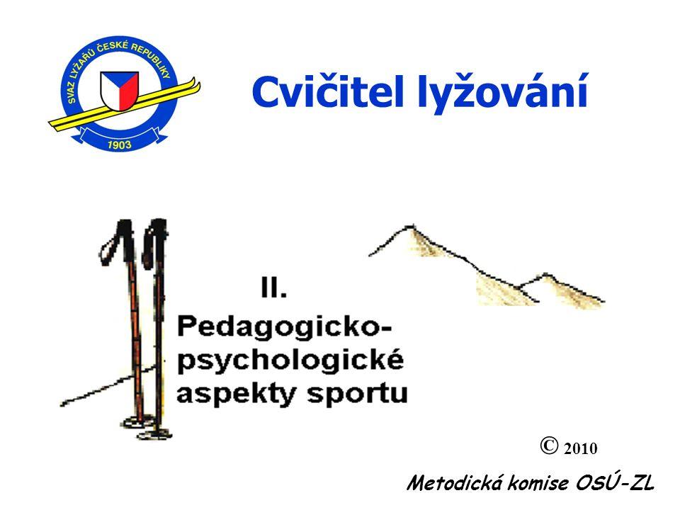© 2010 Metodická komise OSÚ-ZL Cvičitel lyžování