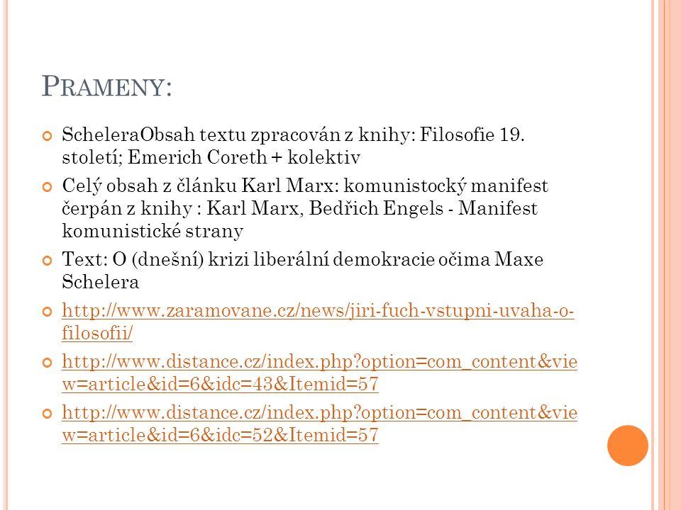 P RAMENY : ScheleraObsah textu zpracován z knihy: Filosofie 19. století; Emerich Coreth + kolektiv Celý obsah z článku Karl Marx: komunistocký manifes