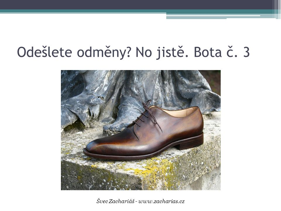 Odešlete odměny No jistě. Bota č. 3 Švec Zachariáš - www.zacharias.cz