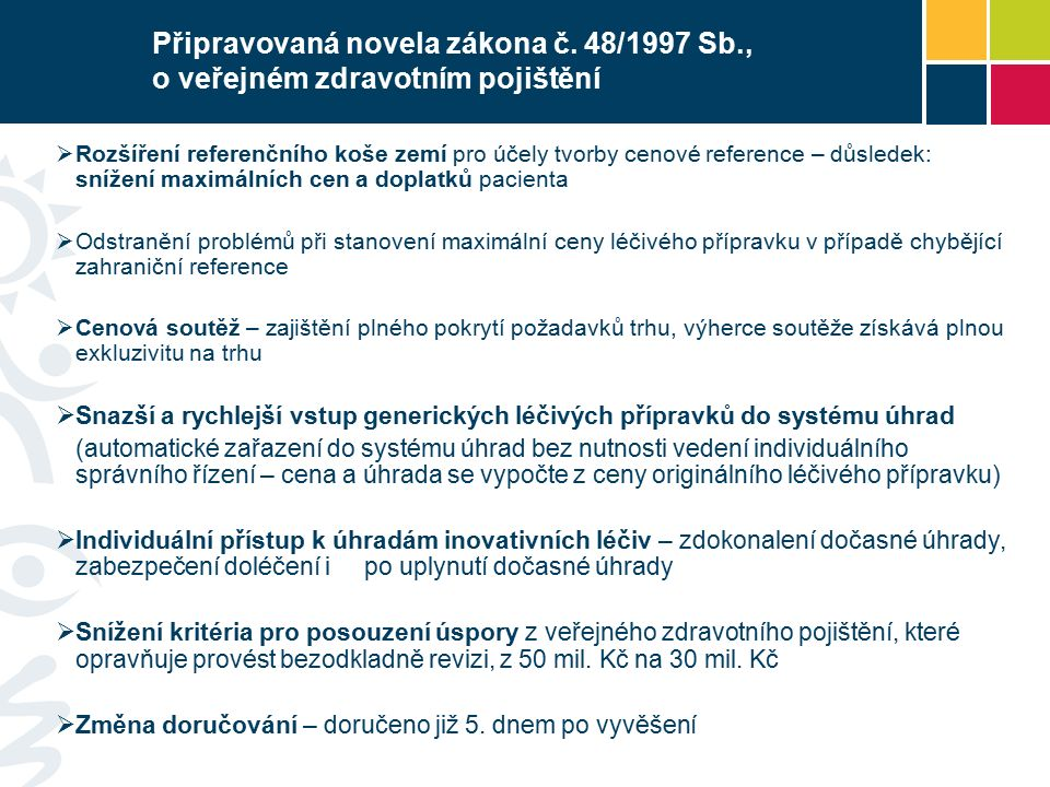 Připravovaná novela zákona č. 48/1997 Sb., o veřejném zdravotním pojištění  Rozšíření referenčního koše zemí pro účely tvorby cenové reference – důsl