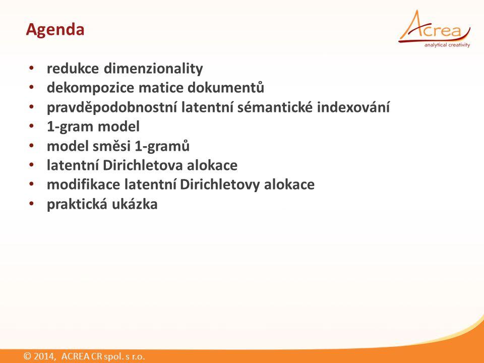 © 2014, ACREA CR spol.s r.o. Generativní proces dokumentu v LDA 1.stanov délku dokumentu L (např.