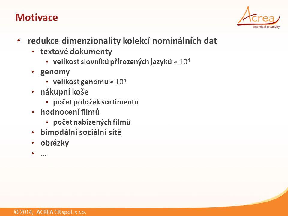 © 2014, ACREA CR spol. s r.o. info@acrea.czwww.acrea.cz Děkuji za pozornost.