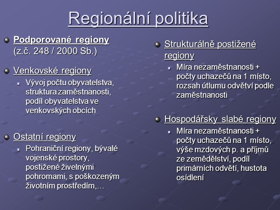 Regionální politika Podporované regiony (z.č.