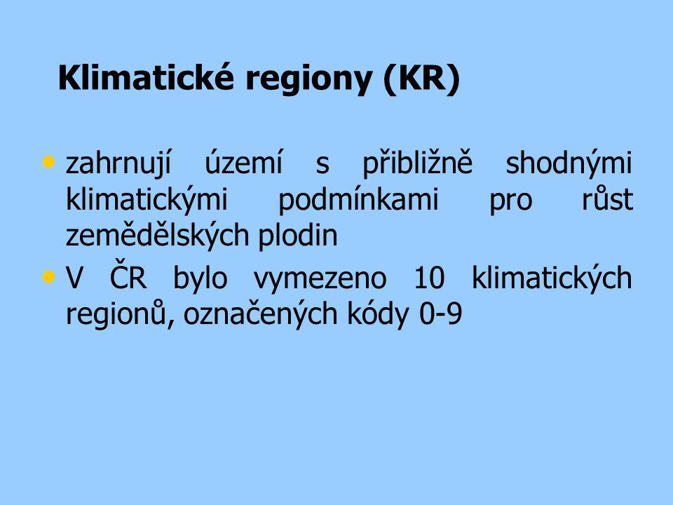 Klimatické regiony (KR) zahrnují území s přibližně shodnými klimatickými podmínkami pro růst zemědělských plodin V ČR bylo vymezeno 10 klimatických regionů, označených kódy 0-9