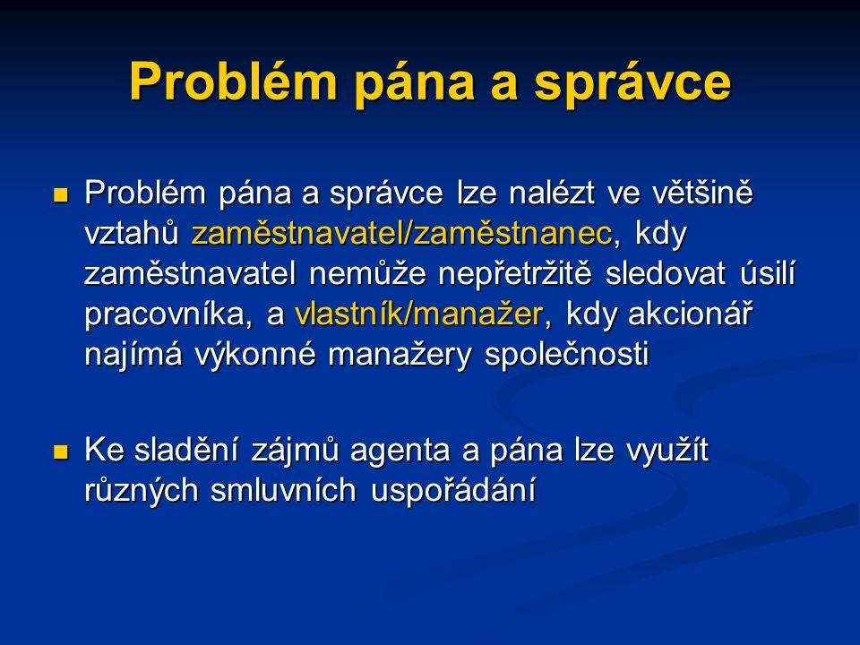 Problém pána a správce Problém pána a správce (nebo dilema zastoupení) se zabývá obtížemi, které vznikají za podmínek pánovy (vlastníkovy apod.) nemož