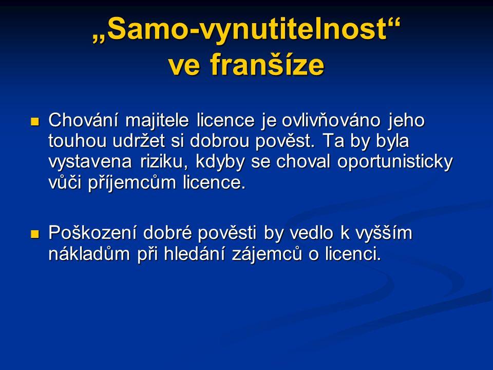 """Příklad: """"Samo-vynutitelnost ve franšíze Franšízingové smlouvy obsahují následující dvě skutečnosti: Explicitně popisují chování, které může majitel licence očekávat od příjemce licence, což vede k tomu, že je umožněno vypovědět smlouvu, pokud majitel zjistí, že se příjemce nechová tak, jak bylo stanoveno."""