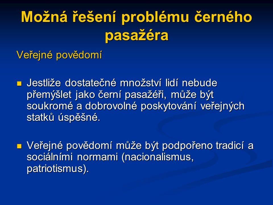 Příklady veřejných statků zahrnují: veřejná správa, infrstruktura, prosazení práva včetně vynucení vlastnických práv veřejná správa, infrstruktura, pr